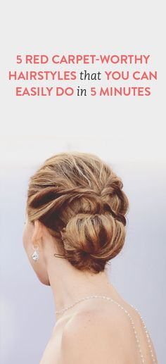 5 red carpet-worthy hairstyles you can do in minutes