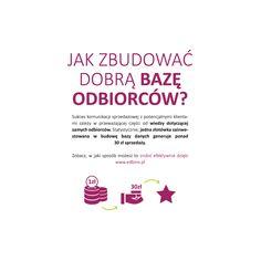 Proste zasady budowania baz odbiorców są trudne do realizacji w praktyce, ale nie nie możliwe. Zapraszamy na www.edbms.pl do sprawdzenia jak można to robić poprawnie.