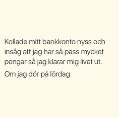 Ungefär. Text Quotes, Funny Quotes, Swedish Quotes, Lol, Teen Posts, Smile Quotes, Funny Pins, Beautiful Words, Funny Texts