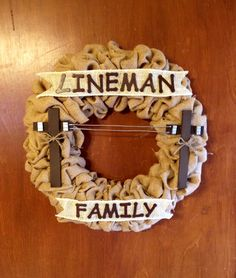 Lineman Family Burlap wreath @Ashlyn Howard thought you might like this lol! :)
