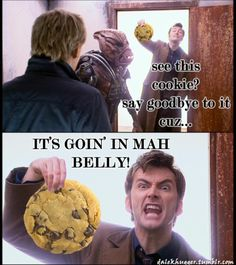 what's with all these cookie Tennant pics? I don't understand them but they are too funny!