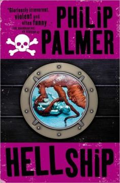 Hell Ship by Philip Palmer