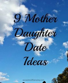 9 Mother Daughter Date Ideas - I'm Not the Nanny Mom Daughter Dates, Daughters Day, Raising Daughters, To My Daughter, Mother Daughter Activities, Mother Daughter Relationships, Summer Fun List, Mother Son, Happy Mom