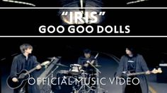 "Goo Goo Dolls - ""Iris"" [Official Music Video]                                You bleed just to know you're alive"
