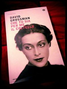David Grossman - CHE TU SIA PER ME IL COLTELLO