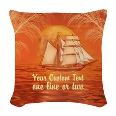 Personalized Sailboat Beach Woven Throw Pillow #Personalized orange #sunset ocean with #Clipper ship #Sailboat #sailing graphic art by TheTshirtPainter. Available on a lot of products. For all products with this design click here - http://www.cafepress.com/dd/105198454