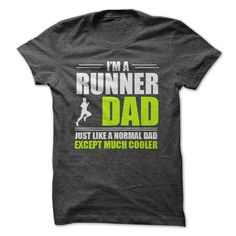 RUNNER DAD - I AM A RUNNER DAD, JUST LIKE A NORMAL DAD, EXCEPT MUCH COOLER (Dad - Father's Day Tshirts)