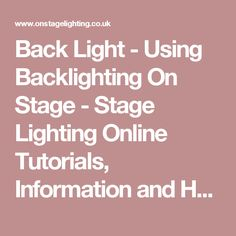 Back Light - Using Backlighting On Stage - Stage Lighting Online Tutorials, Information and How To