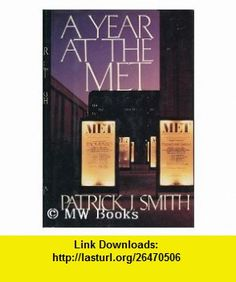 A Year at the Met (9780394517834) Patrick Smith , ISBN-10: 0394517830  , ISBN-13: 978-0394517834 ,  , tutorials , pdf , ebook , torrent , downloads , rapidshare , filesonic , hotfile , megaupload , fileserve