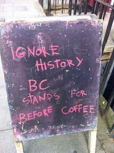 You've formed a life philosophy around it: | 33 Signs That Coffee Owns You