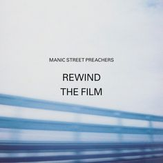 Manic Street Preachers - Rewind The Film… track by trackWithGuitars
