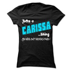 It is CARISSA Thing ... 999 Cool Name Shirt ! CARISSA T-Shirts Hoodies CARISSA Keep Calm Sunfrog Shirts	#Tshirts  #hoodies #CARISSA #humor #womens_fashion #trends Order Now =>	https://www.sunfrog.com/search/?33590&search=CARISSA&Its-a-CARISSA-Thing-You-Wouldnt-Understand