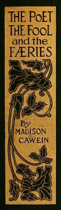 ≈ Beautiful Antique Books ≈ The Poet, The Fool, and The Faeries (spine) by Madison Cawein, 1912