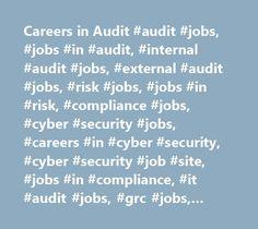 Careers in Audit #audit #jobs, #jobs #in #audit, #internal #audit #jobs, #external #audit #jobs, #risk #jobs, #jobs #in #risk, #compliance #jobs, #cyber #security #jobs, #careers #in #cyber #security, #cyber #security #job #site, #jobs #in #compliance, #it #audit #jobs, #grc #jobs, #jobs #in #grc, #audit #careers, #audit #vacancies, #information #security #jobs, #advisory #jobs, #assurance #jobs, #governance #jobs, #internal #control #jobs, #sox #jobs, #auditjobs.com, #auditjobs…