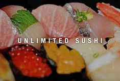 """I say """"UNLIMITED,"""" you say """"SAKE, SUSHI, AND BEER""""..."""