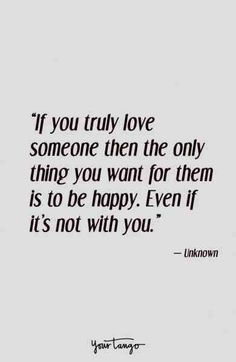 Jesus Christ Quotes: If you truly love someone then the only thing you want for them is to be happy. Even if it's not with you.
