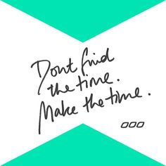 Make the Time ♥