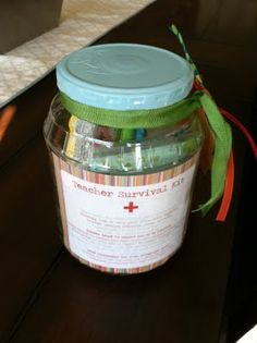 teacher survival kit - LOVE this idea...just might have to do it for Jaxx's teacher