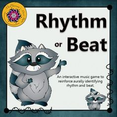 "What a fun way to work on recognizing if you hear only the beat or if there is rhythm too with your elementary music students! They will be ""giggling"" when they select the correct answer in this interactive game and see the raccoon dance. Great for centers or whole instruction!"