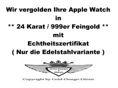 Apple Watch, iWatch, Apple iWatch vergolden, 24 Karat, vergoldet, Galvanik