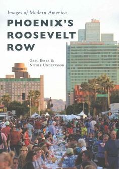 The nationally recognized Roosevelt Row Artists' District in downtown Phoenix originated during the platting of the Churchill Addition in 1888, when fewer than 4,000 people called the city home. The E