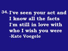 """Wish you were"" by Kate Voegele   She'll never know the real you...stinks to be her ha!"