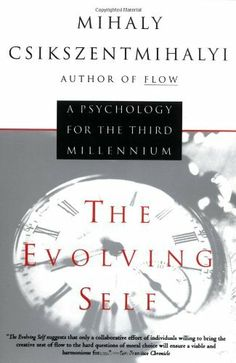 The Evolving Self: A Psychology for the Third Millennium by Mihaly Csikszentmihalyi, http://www.amazon.com/dp/0060921927/ref=cm_sw_r_pi_dp_vyNesb1J43BWF