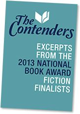 The Contenders: Excerpts from the 2013 National Book Award Fiction Finalists National Book Award Winners, My Wish List, Book Series, Fiction, Writing, Reading, Books, Libros, Word Reading
