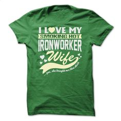 I LOVE MY SMOKING HOT Ironworker WIFE T Shirt, Hoodie, Sweatshirts - shirt outfit #Tshirt #clothing