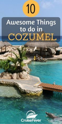 Cozumel, Mexico is a popular cruise destination for a reason, but most people don't even realize all there is to do there. Check out our 10 best ways to spend your time in Cozumel. What do you like to do at this port? Let us know. #cruisefever #cruise #cozumel #mexico #port #beaches #vacation #travel #cruiseport