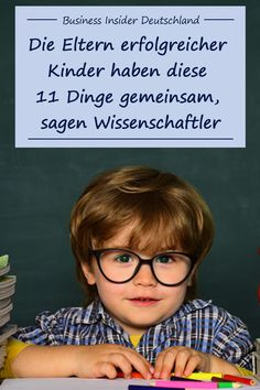 Die Eltern erfolgreicher Kinder haben diese 11 Dinge gemeinsam, sagen Wissenschaftler Unfortunately, there is no such thing as a recipe for success with which to educate successful children. But psychology has found some things. Parenting Advice, Kids And Parenting, Psychology 101, I Am Statements, Recipe For Success, Christian Parenting, Mother And Father, Parents, About Me Blog