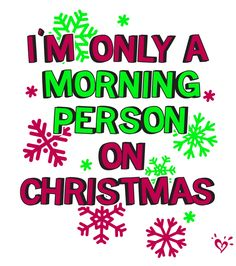 This is definitely the truth! On school days I can't get up at 7:00 but on Christmas I'm up by 5:00