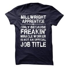 Millwright Apprentice T-Shirts, Hoodies. GET IT ==► https://www.sunfrog.com/LifeStyle/Millwright-Apprentice.html?41382