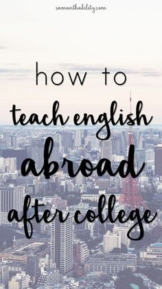 How to teach English abroad after college! Whether you're majoring in a foreign language or not, teaching English abroad is a great way to travel cheaply!