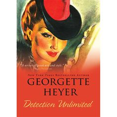 """Georgette Heyer: """"'You aren't right.  You're wrong all along the line, but you're clarifying my mind,' said Hemingway."""""""