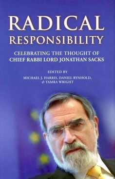 Radical Responsibilty: Celebrating the Thought of Chief Rabbi Lord Jonathan…