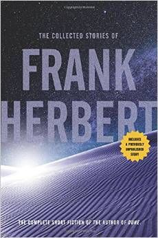 The collected stories of Frank Herbert  Herbert, Frank, 0765336960, 3/19