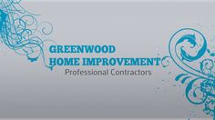 Here's 3 easy tips to help you find the best person for your Greenwood Home Improvement job!