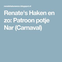 Renate's Haken en zo: Patroon potje Nar (Carnaval)