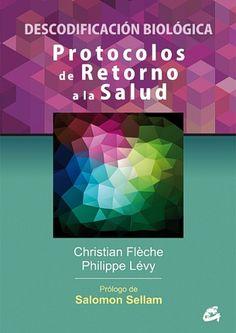 Protocolos de retorno a la salud / Christian Flèche, Philippe Lévy ; [prólogo de Salomon Sellam ; traducción, Tomás Onaindía]