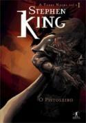 O Pistoleiro - Col. A Torre Negra Vol. I - Stephen King