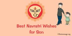 Navratri messages wishes for son. Navratri greetings and Durga Pooja messages shared with him on Facebook, WhatsApp. Navratri Greetings, Happy Navratri Wishes, Navratri Pictures, Navratri Images, Navratri Messages, Durga, First Love, Sons, Facebook