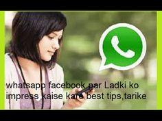 Whatsapp facebook  par Ladki ko impress kaise kare best tips tarike