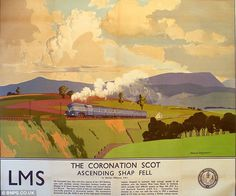 'The Coronation Scot Ascending Shap Fell', LMS poster, Wilkinson, Norman Posters Uk, Train Posters, Railway Posters, Poster Ads, Advertising Poster, Times New Roman, Nostalgia, British Travel, Tourism Poster