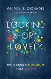 Looking for Lovely, by Annie Downs