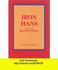 Iron Hans (9780906155257) Brothers Grimm, Hakan Kumlander , ISBN-10: 0906155258  , ISBN-13: 978-0906155257 ,  , tutorials , pdf , ebook , torrent , downloads , rapidshare , filesonic , hotfile , megaupload , fileserve