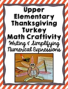 Fun and festive Thanksgiving turkey math craft for upper elementary students! Practice writing numerical expressions while having fun. Looks great on bulletin boards!