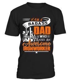 Badass Dad raises an Awesome IRONWORKER