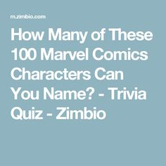 How Many of These 100 Marvel Comics Characters Can You Name? - Trivia Quiz - Zimbio