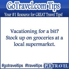 Vacationing for a bit? Stock up on groceries at a local supermarket. #Travel #TravelTips